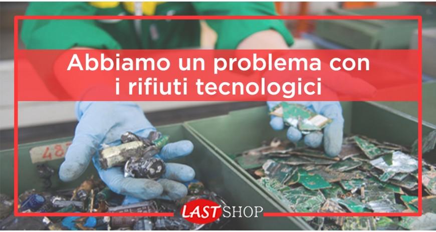 Abbiamo un problema con i rifiuti elettronici