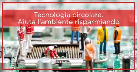 Tecnologia circolare. Aiuta l'ambiente risparmiando