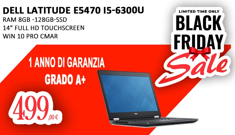 "DELL LATITUDE E5470 i5-6300U - RAM 8GB -128GB-SSD - 14"" FULL HD TOUCHSCREEN WIN 10 PRO CMAR"