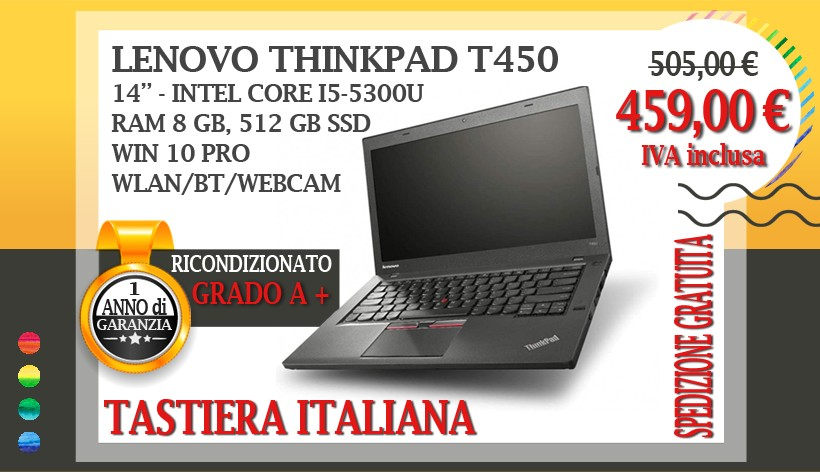 Lenovo ThinkPad T450 - 14 pollici - Intel Core i5-5300U, RAM 8 GB, 512 GB SSD, WebCam, Win 10 Pro